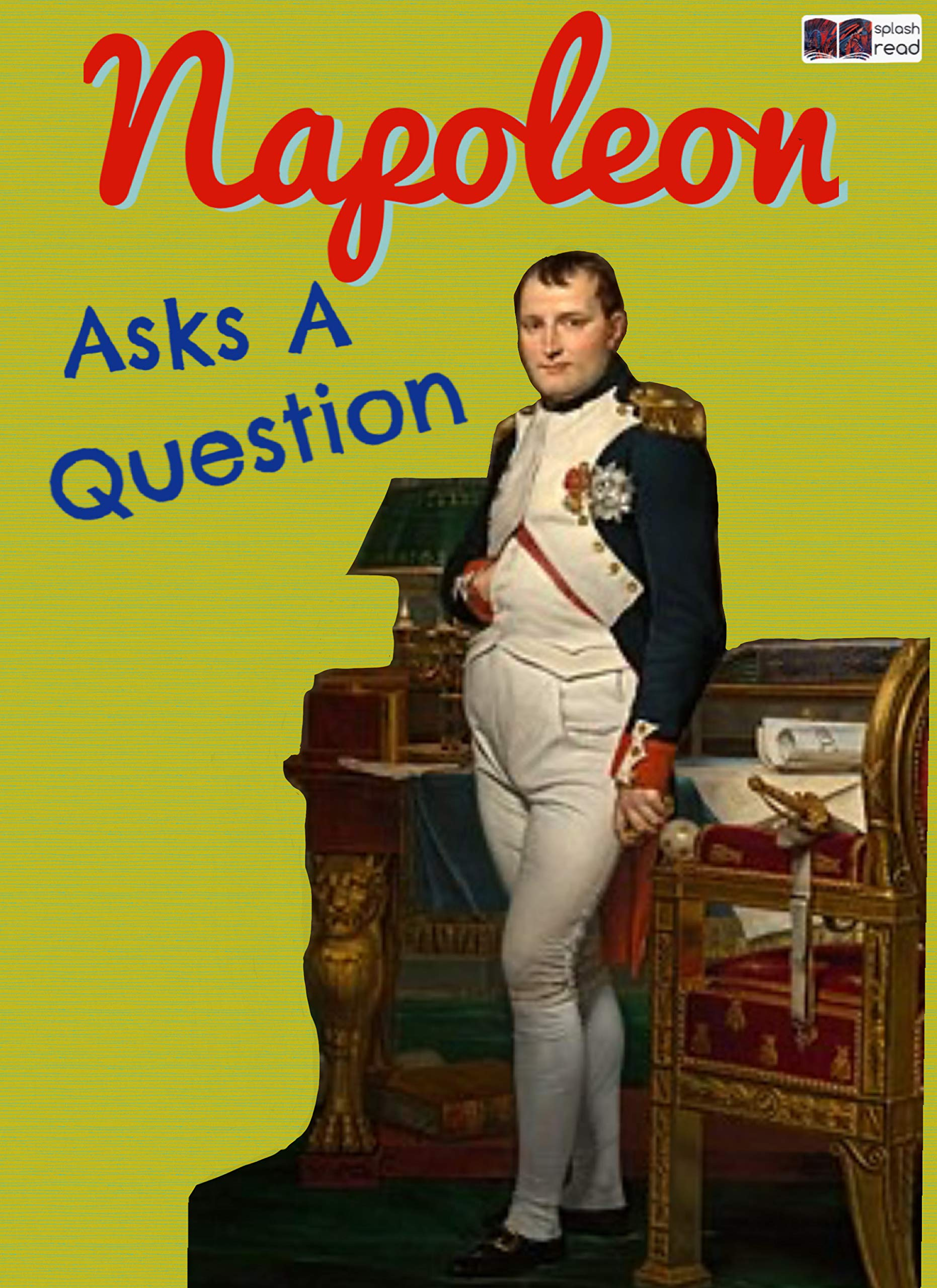 Napoleon Asks a Question: A Historical Fiction Short Story for Kids