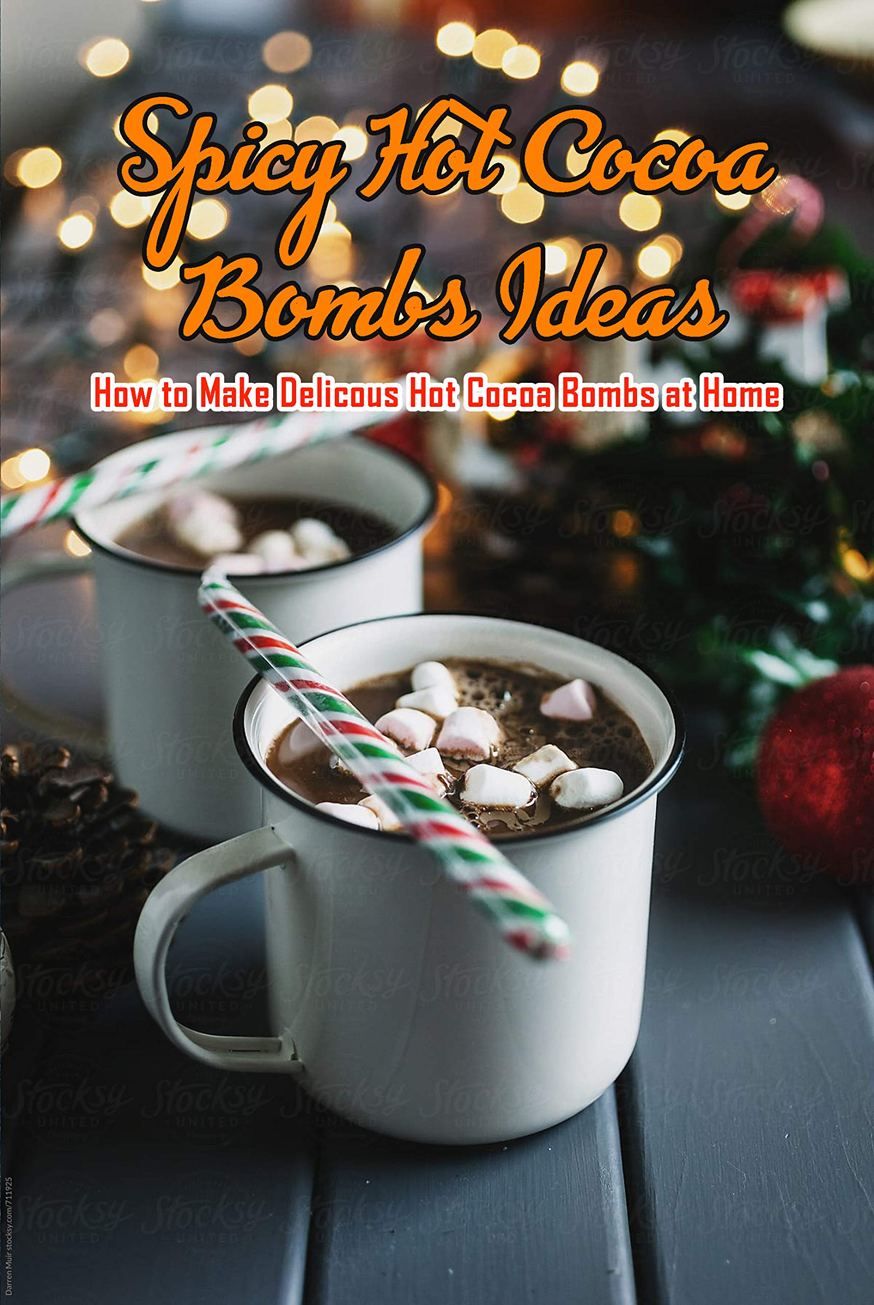 Spicy Hot Cocoa Bombs Ideas: How to Make Delicous Hot Cocoa Bombs at Home: Make Hot Chocolate Bombs by Yourself