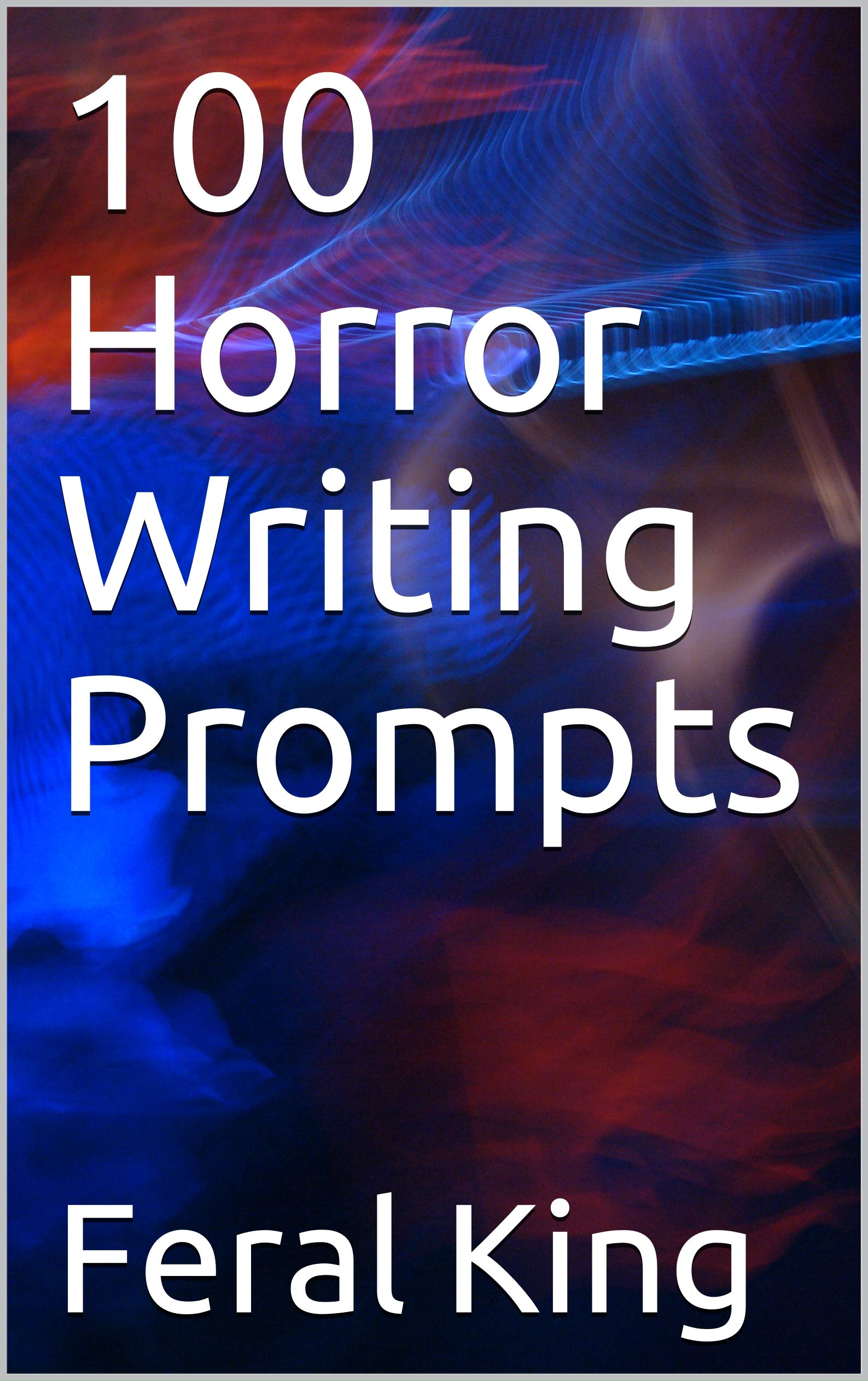 100 Horror Writing Prompts