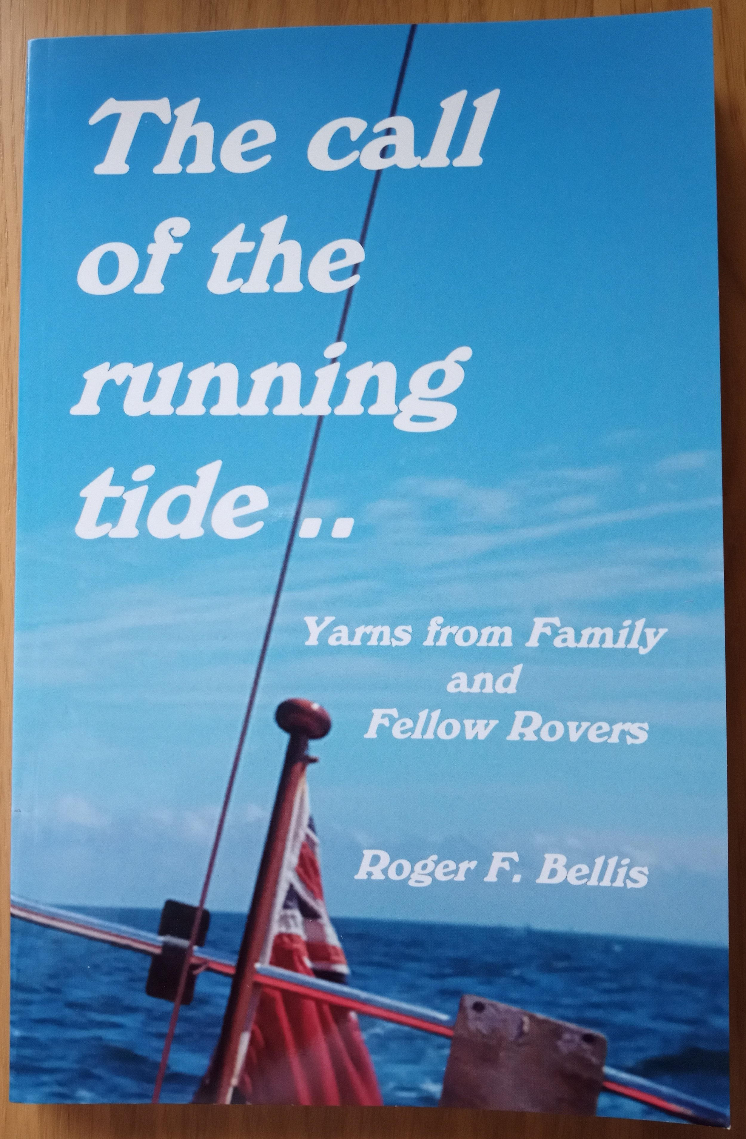 The Call of the Running Tide.. Yarns from Family and Fellow Rovers