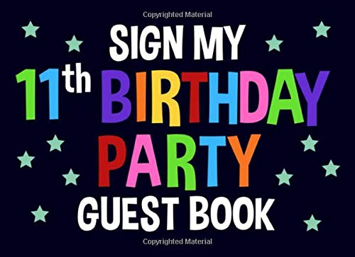Sign My 11th Birthday Party Guest Book: Blue Birthday Activity and Keepsake Guest Book for 11 Year Old Party Supplies