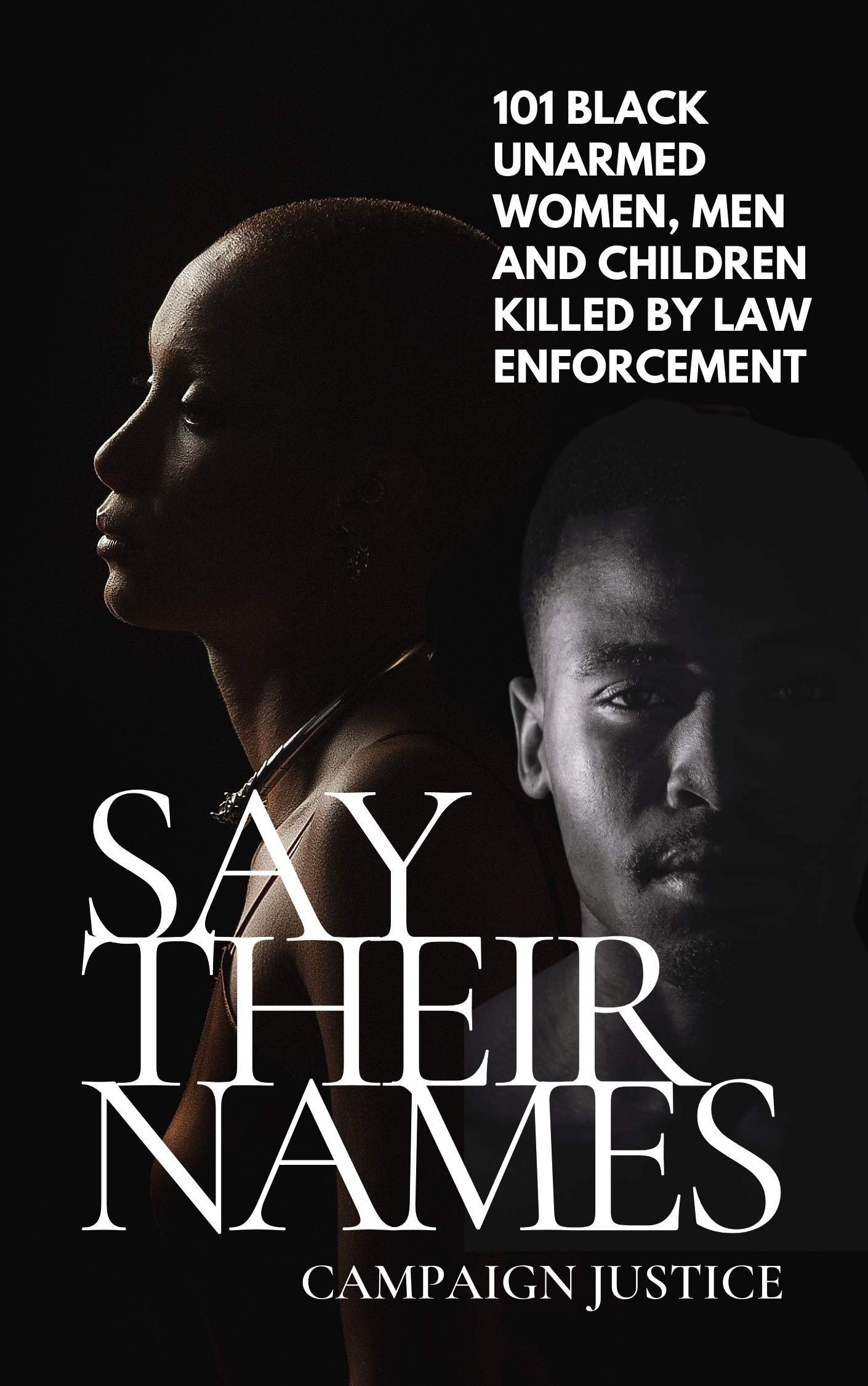 Say Their Names: 101 Black Unarmed Women, Men and Children Killed By Law Enforcement