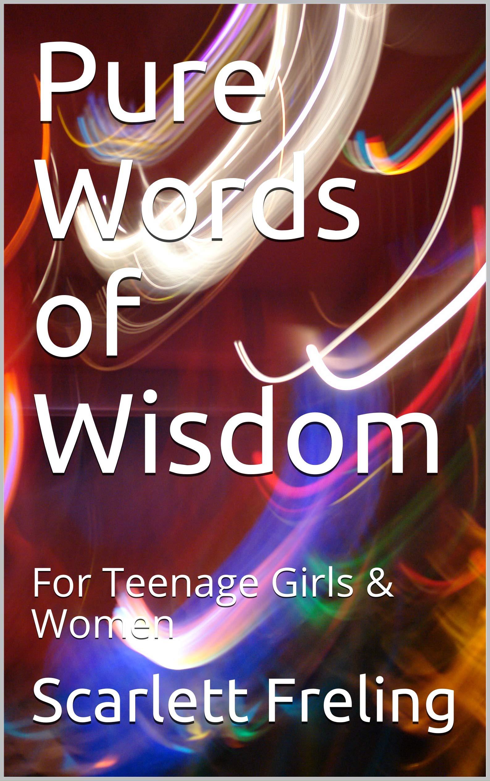Pure Words of Wisdom: For Teenage Girls & Women