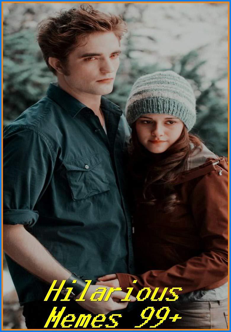 The Twilight Saga Breaking Dawn Funny Hilarious: 99+ That Are Actually Funny - Joke Books