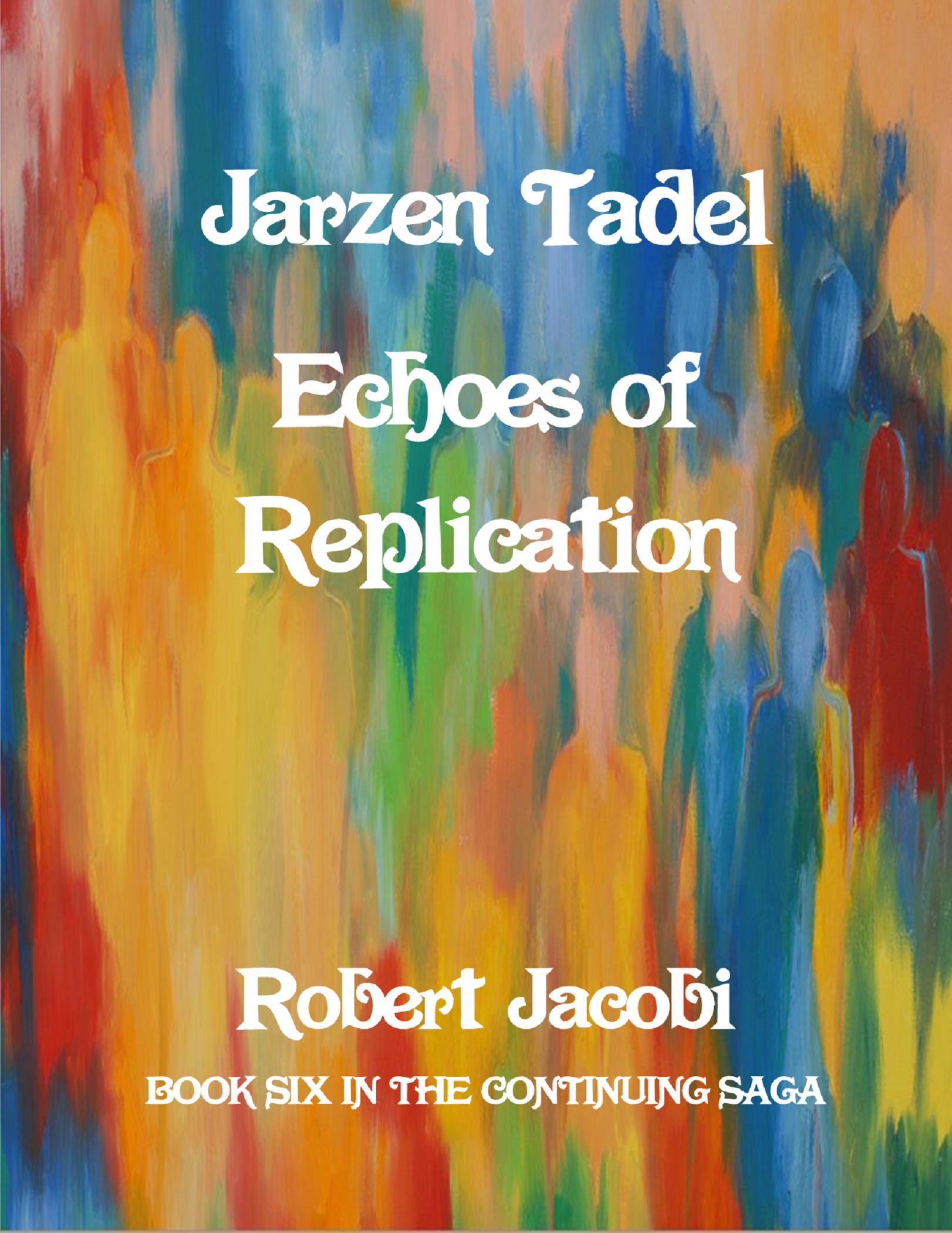 Jarzen Tadel Echoes of Replication