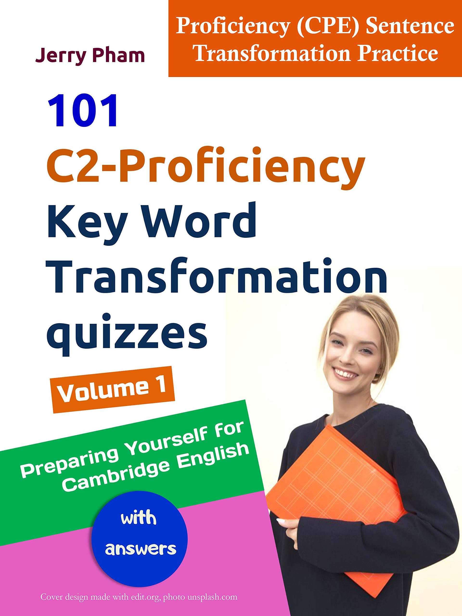 Cambridge English: C2 Proficiency (CPE) 101 Key Word Transformations quizzes - Volume 1: with answers