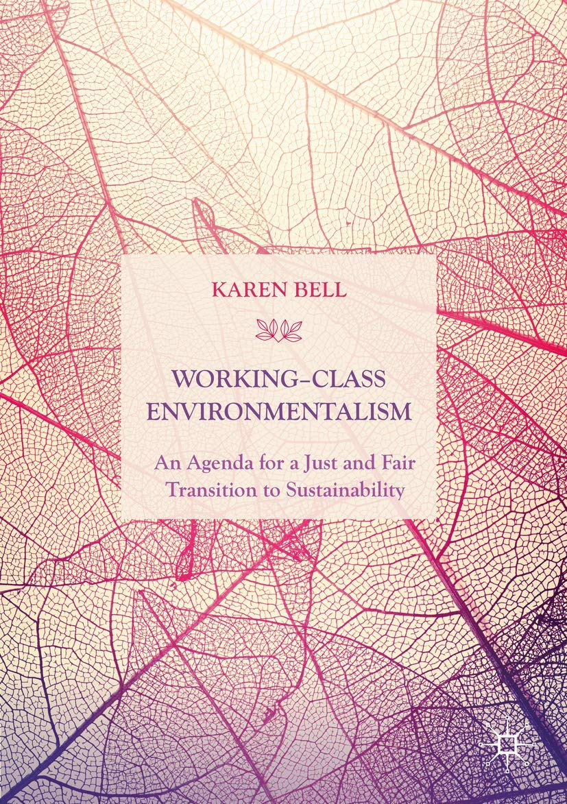 Working-Class Environmentalism: An Agenda for a Just and Fair Transition to Sustainability