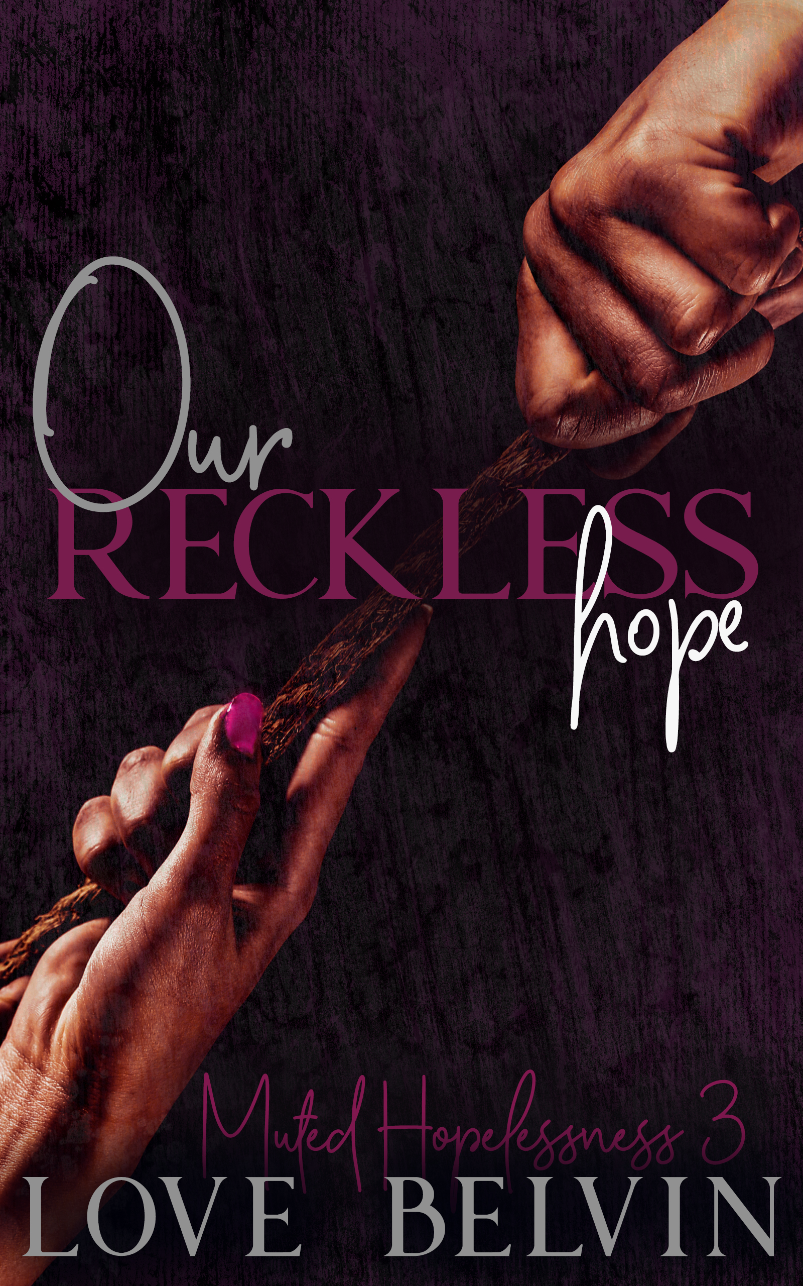 Our Reckless Hope (Muted Hopelessness, #3)