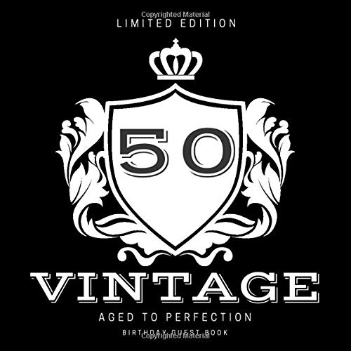 Birthday Party Celebration Guest Book - Limited Edition 50 Vintage Aged To Perfection: 50th Years Themed Supplies to Match Celebration Balloons, ...