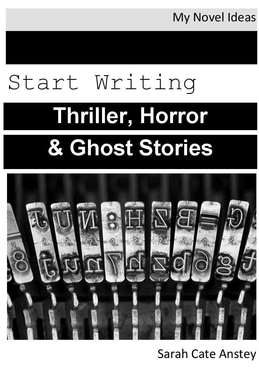 Start Writing: Thriller, Horror & Ghost Stories