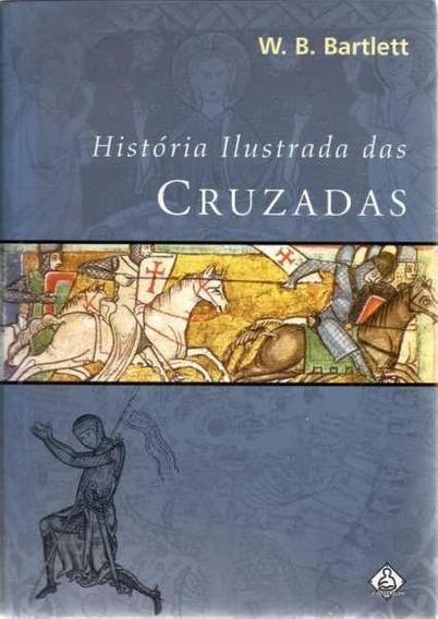 História Ilustrada das Cruzadas