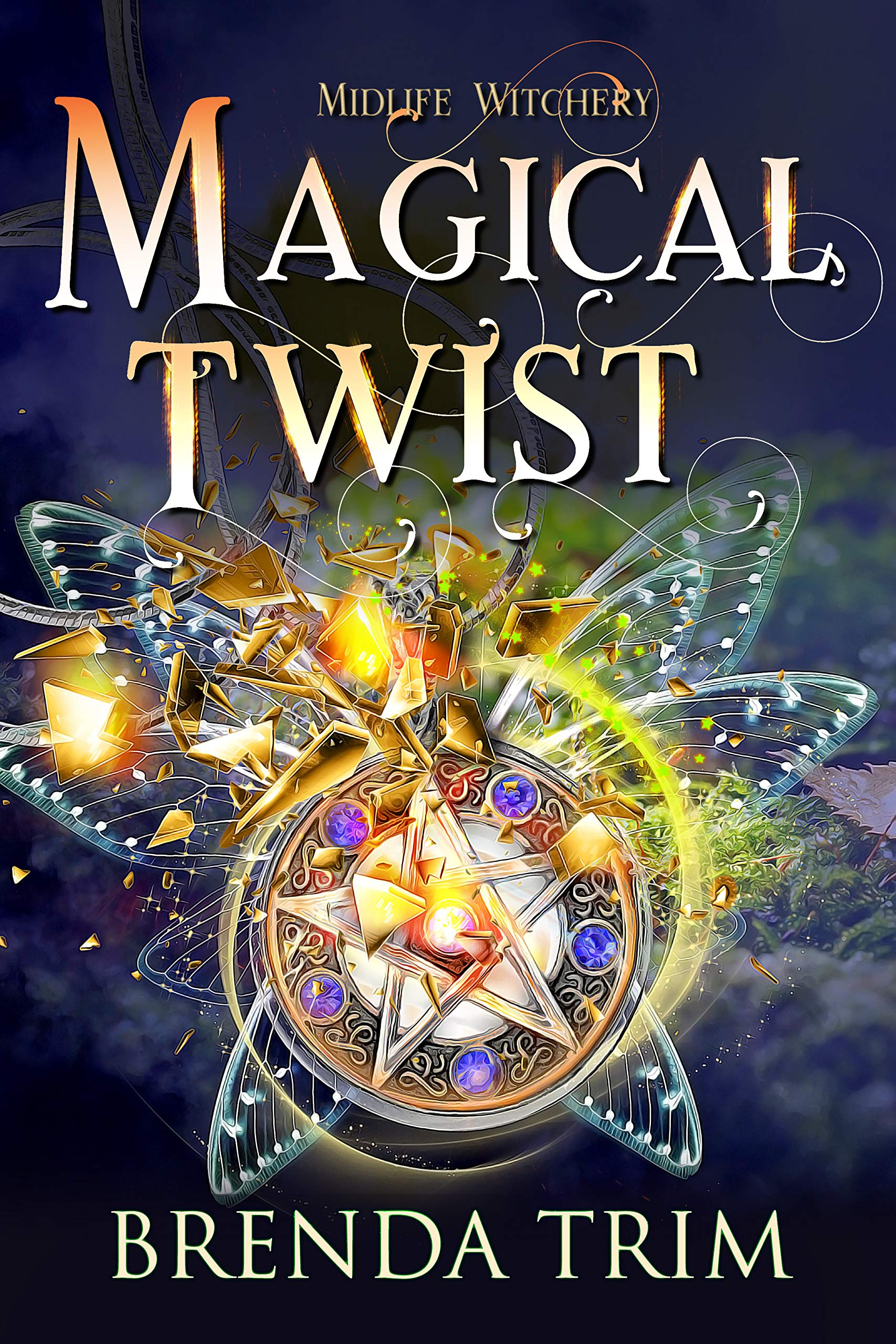 Magical Twist: Paranormal Women's Fiction (Midlife Witchery Book 3)