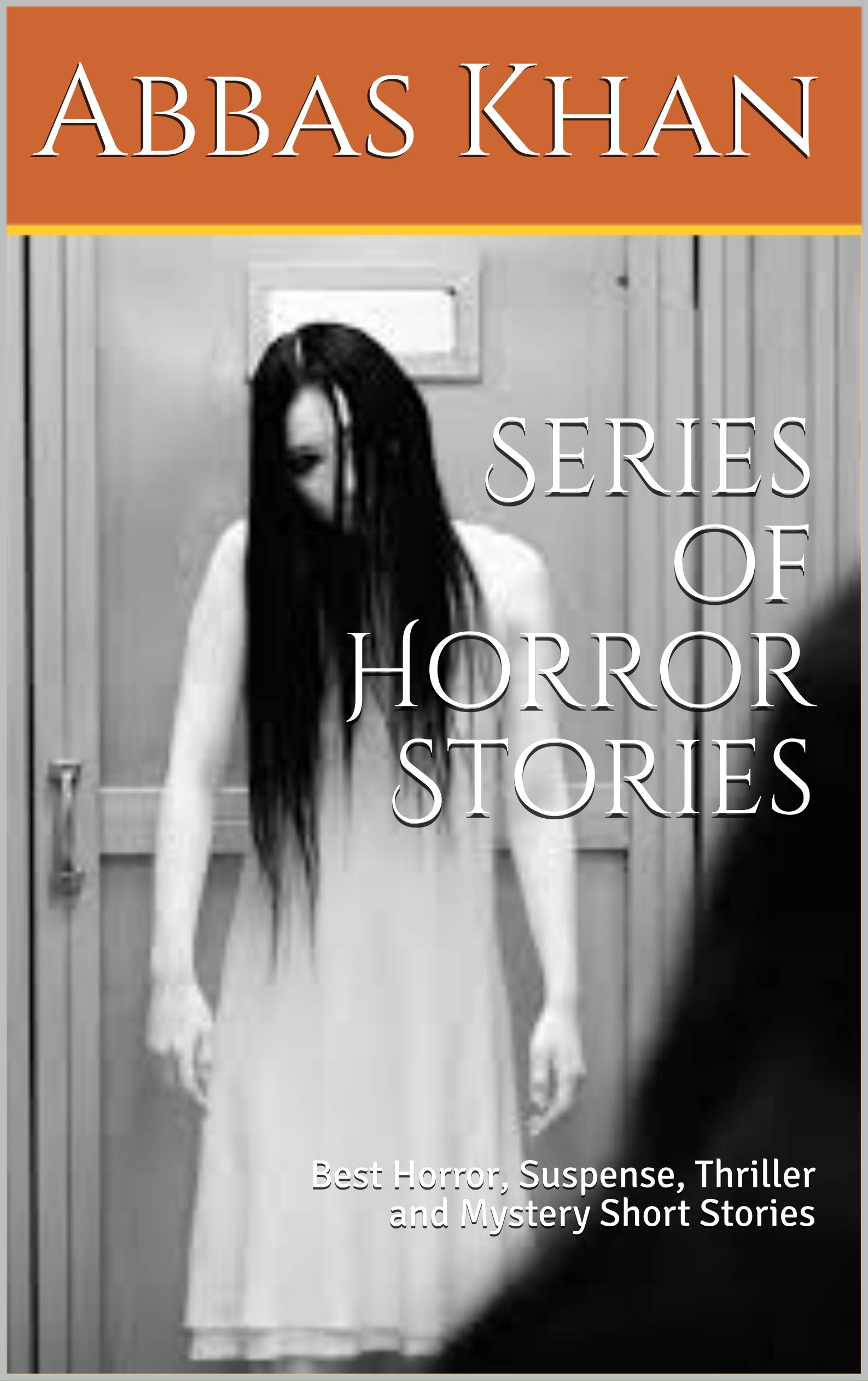 Series of Horror Stories: Best Horror, Suspense, Thriller and Mystery Short Stories