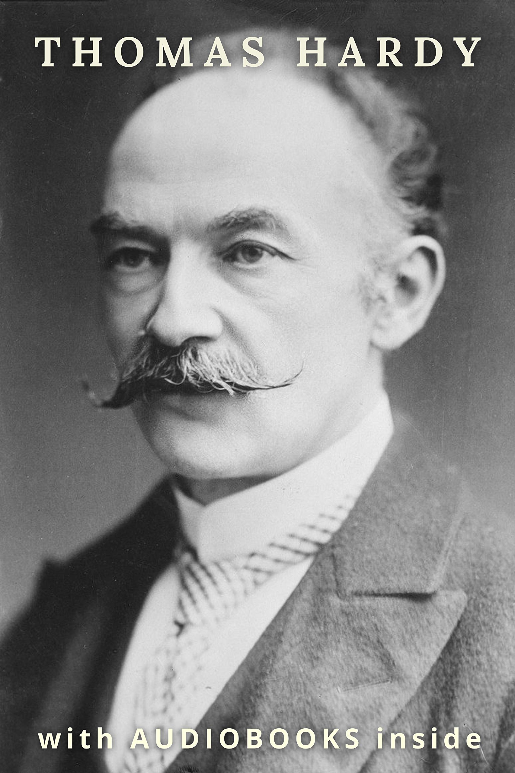 Thomas Hardy (18 books): Tess of the d'Urbervilles, Far from the Madding Crowd, Jude the Obscure, The Return of the Native, Wessex Poems and many more - WITH AUDIOBOOKS