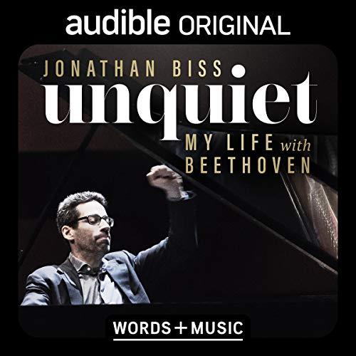 Unquiet: My Life with Beethoven
