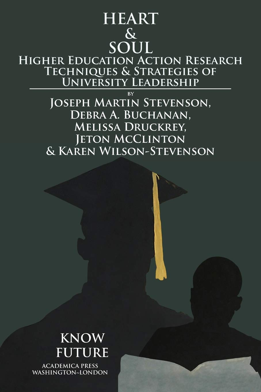 Heart and soul: higher education action research techniques and strategies of university leadership