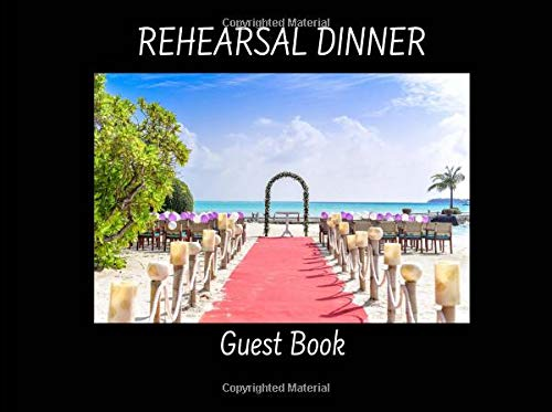 """Rehearsal Dinner Guest Book: Destination Wedding Party Supplies Decorations Event Signing Log - 8.25"""" x 6"""" - 30 Pages - Wide Ruled"""