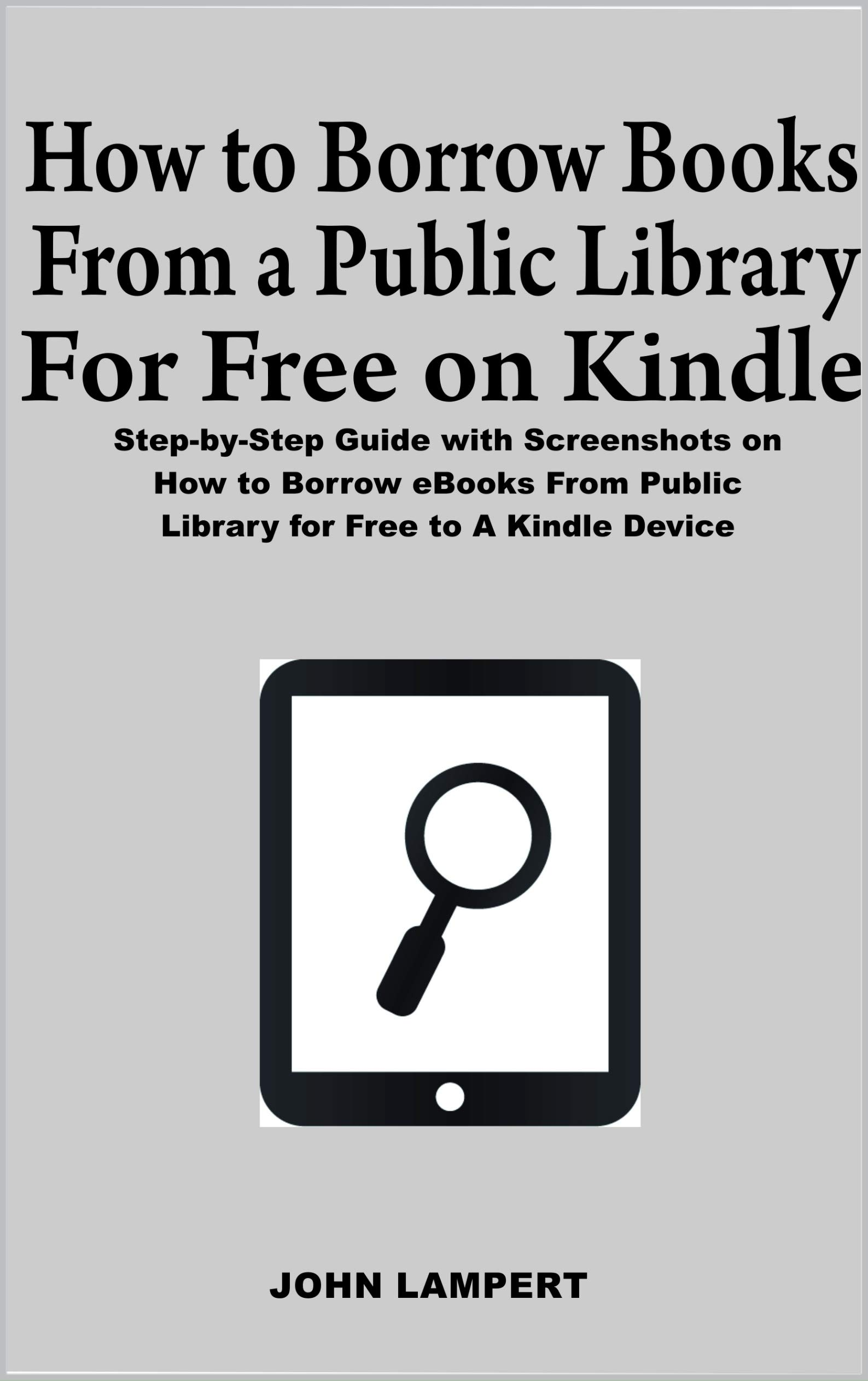 How to Borrow Books from A Public Library for Free on Kindle: Step-by-Step Guide with Screenshots on How to Borrow eBooks From Public Library for Free to A Kindle Device