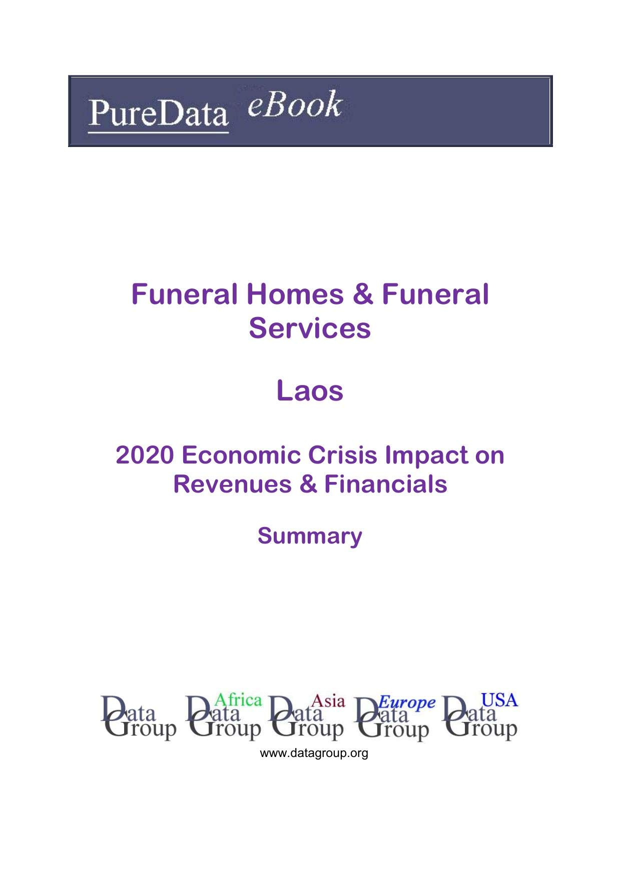 Funeral Homes & Funeral Services Laos Summary: 2020 Economic Crisis Impact on Revenues & Financials