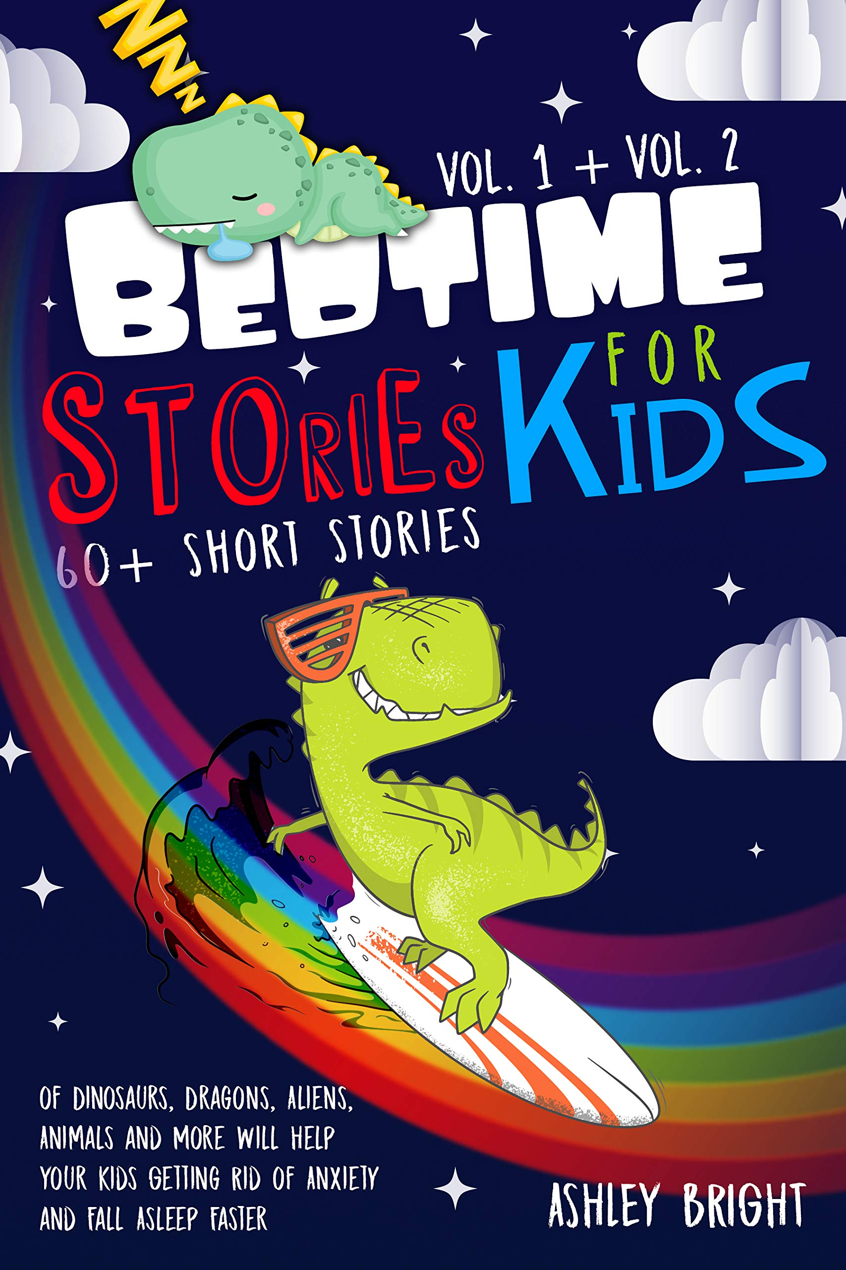 BEDTIME STORIES FOR KIDS: VOL 1 + VOL 2: 60+ Short Stories of Dinosaurs, Dragons, Aliens, Animals and More Will Help Your Kids Getting Rid of Anxiety and Fall Asleep Faster