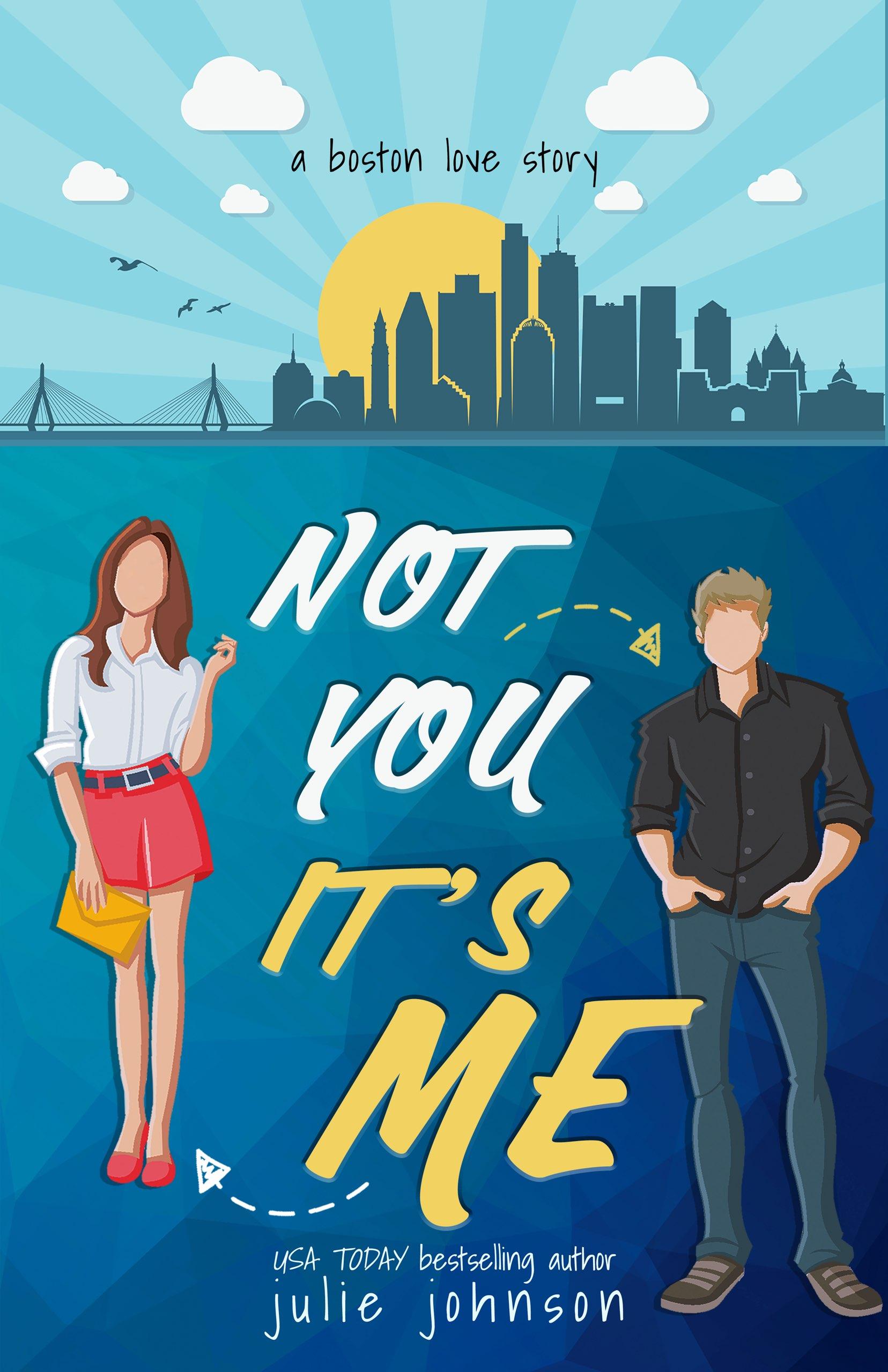 Not You It's Me (Boston Love, #1)