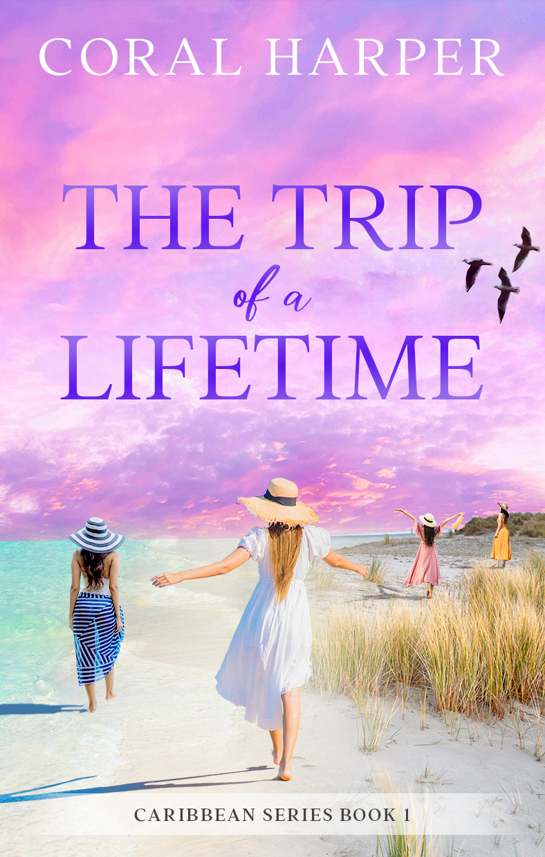 The Trip of a Lifetime (Caribbean Series Book 1)
