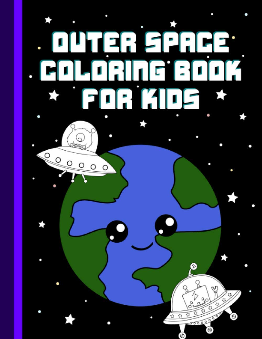 Outer Space Coloring Book For Kids: Planets, Robots, Aliens, UFOs, Spaceships, and more!