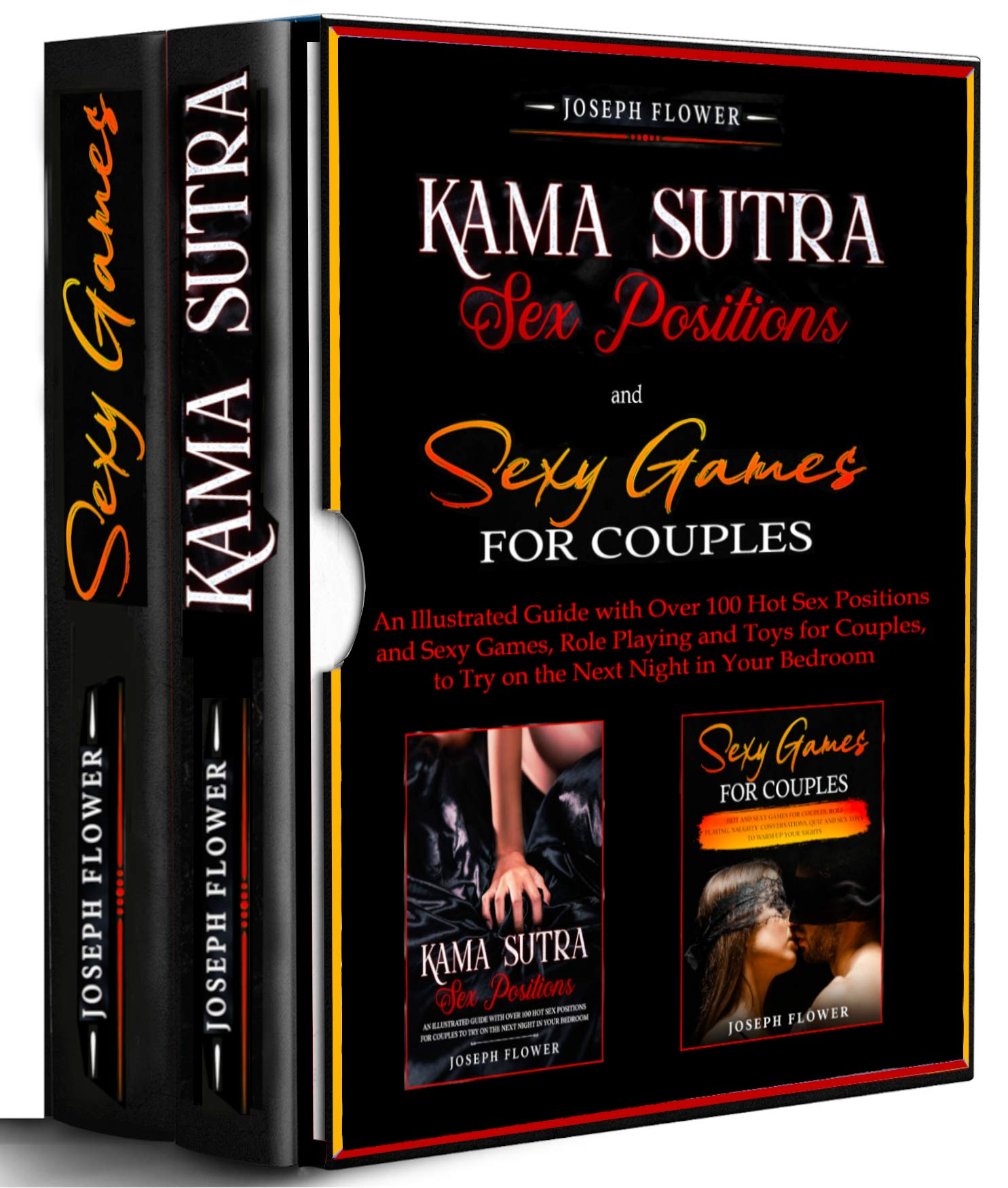 Kama Sutra Sex Positions and Sexy Games for Couples - 2 BOOKS IN 1 -: An Illustrated Guide with Over 100 Hot Sex Positions and Sexy Games for Couples to Try on the Next Night in Your Bedroom