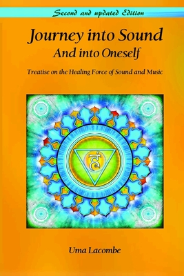 Journey Into Sound - And Into Oneself: A Treatise on the Healing Force of Sound and Music