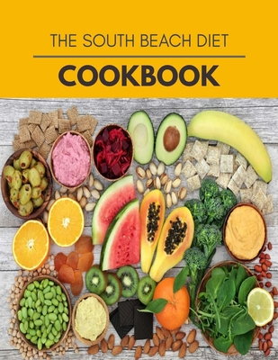 The South Beach Diet Cookbook: Easy and Delicious for Weight Loss Fast, Healthy Living, Reset your Metabolism - Eat Clean, Stay Lean with Real Foods for Real Weight Loss