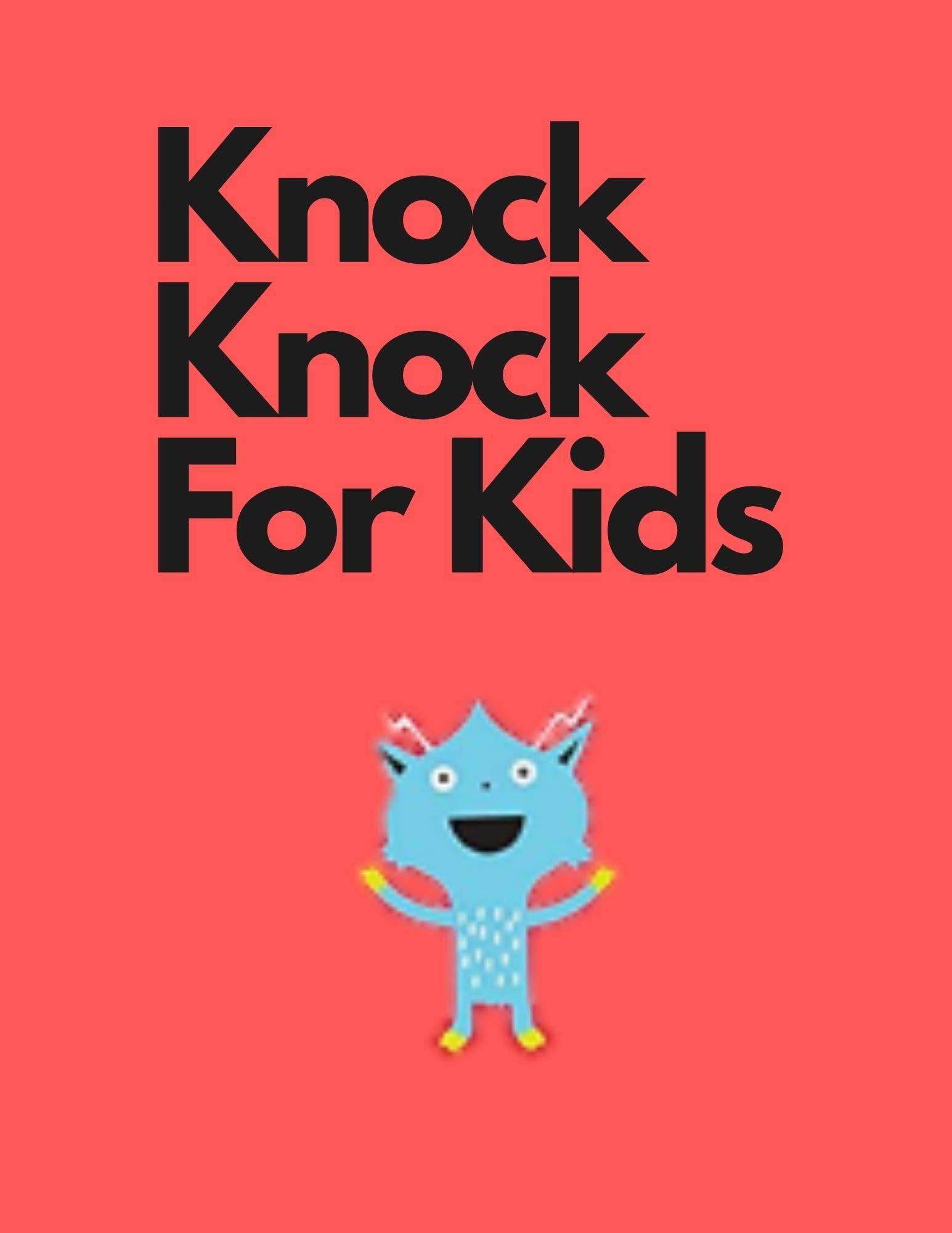 Knock Knock Jokes For Kids: kids knock knock joke books ages 4-8.joke books for kids age 10 - 12.silly sally.joke books for kids 8-10.joke books for kids 5-7.joke book Knock Knock Jokes For Kids