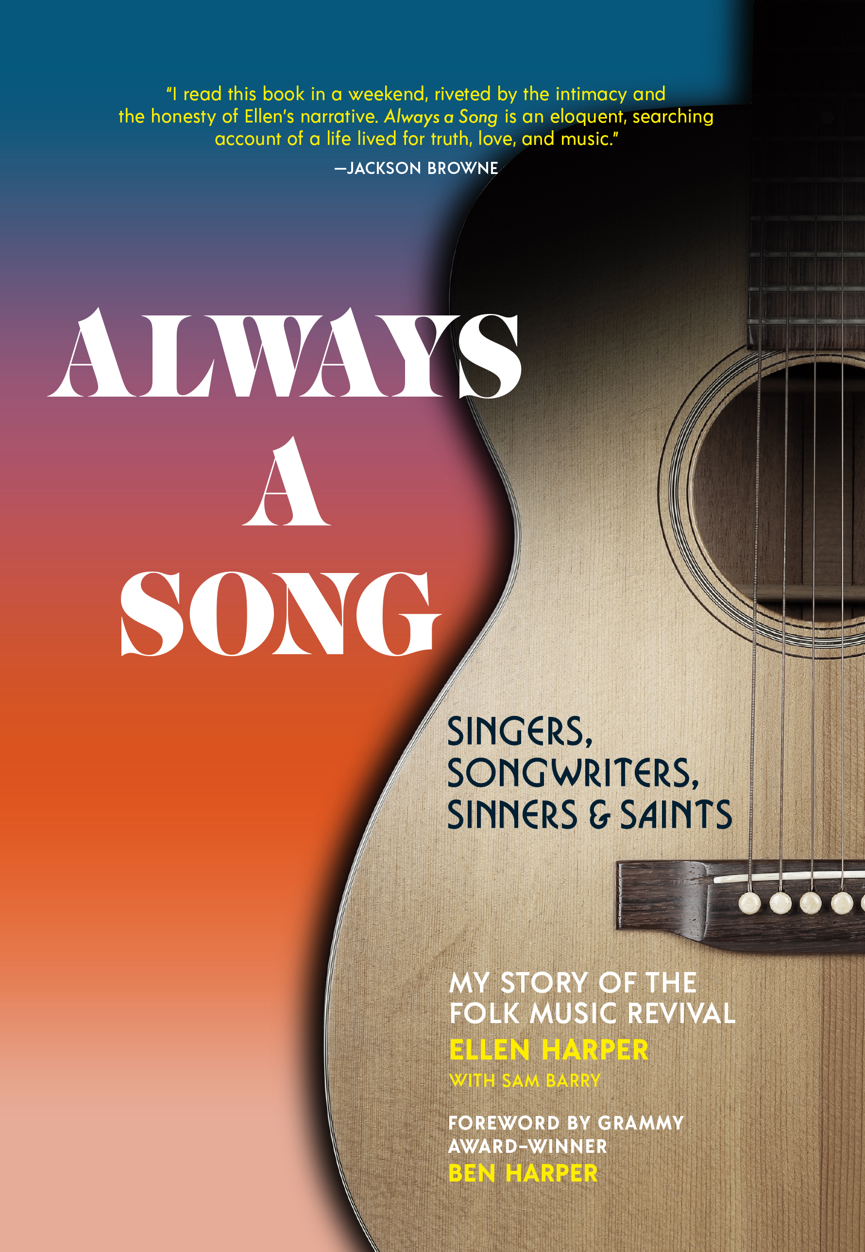 Always a Song: Singers, Songwriters, Sinners, and Saints - My Story of the Folk Music Revival