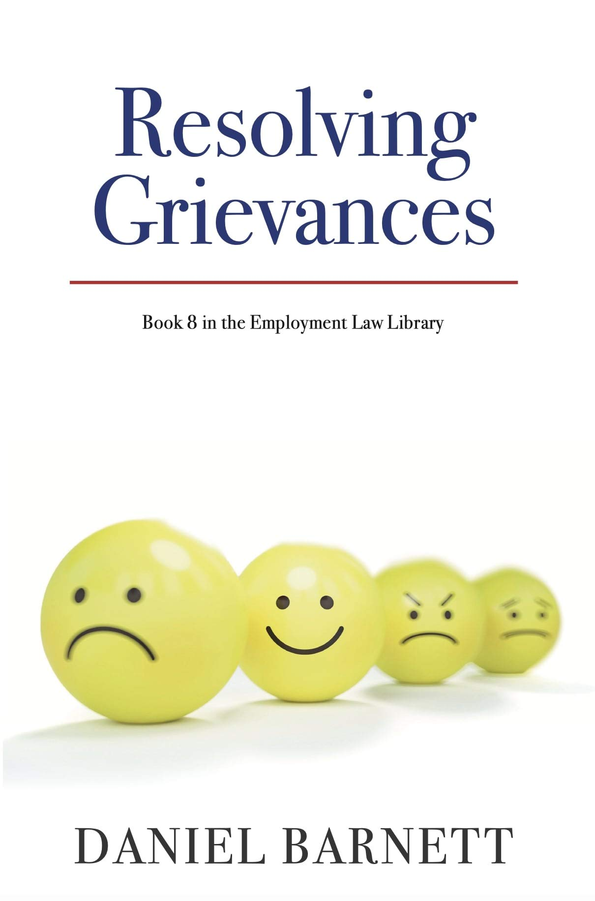 Resolving Grievances (Employment Law Library Book 8)