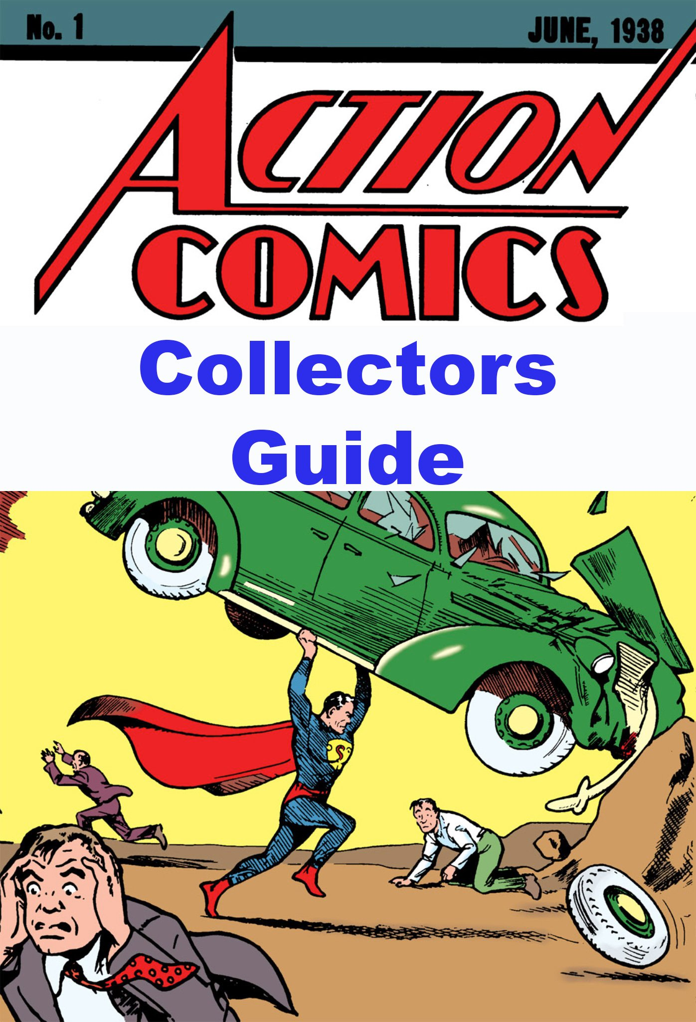 Action Comics Collectors Guide Starring Superman: All 904 Issues from # 1 in 1938 to # 904 in 2011