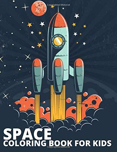 Space Coloring Book for Kids: Amazing Coloring& Activity Book for Kids Ages 3-8, 9-12