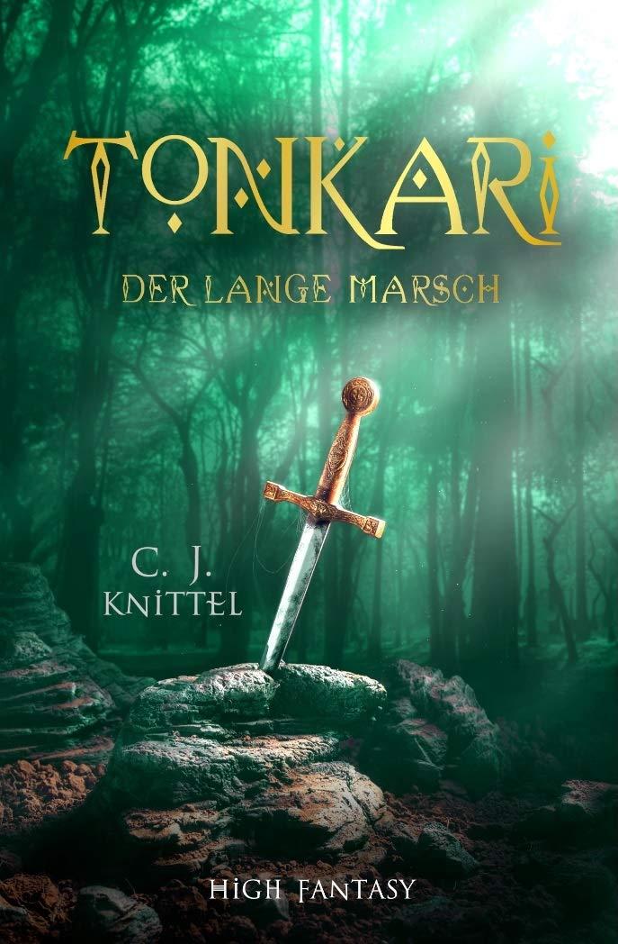 TONKARI - Der lange Marsch: High-Fantasy (Die TONKARI - Reihe 2)