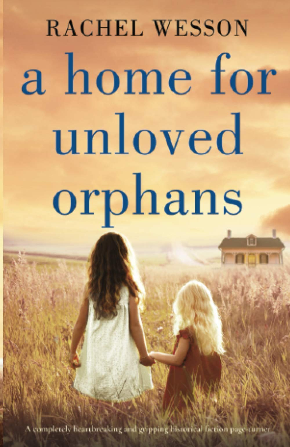 A Home for Unloved Orphans: A completely heartbreaking and gripping historical fiction page-turner