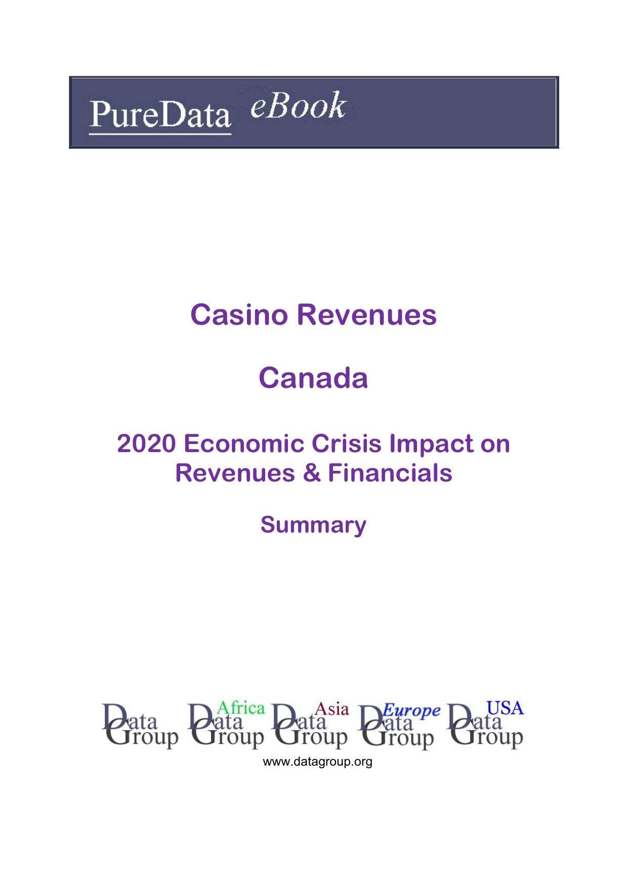 Casino Revenues Canada Summary: 2020 Economic Crisis Impact on Revenues & Financials