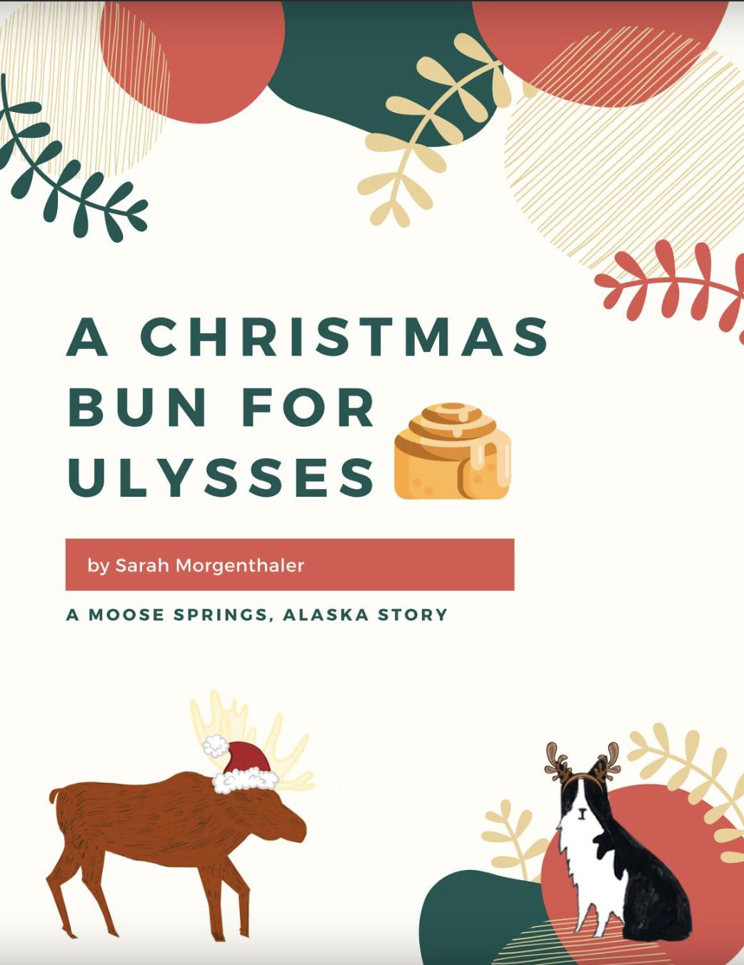 A Christmas Bun for Ulysses (Moose Springs, Alaska #2.5)