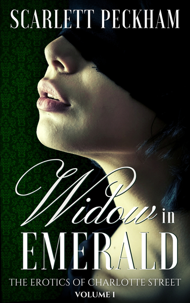 Widow in Emerald (The Erotics of Charlotte Street, #1)