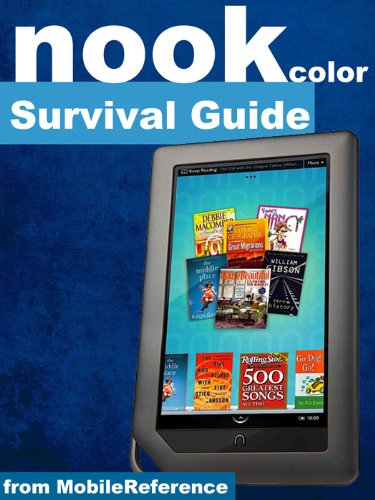 Nook Color Survival Guide: Step-by-Step User Guide for Nook Color eReader: Using Hidden Features, Downloading FREE eBooks, Sending eMail, and Surfing the Web