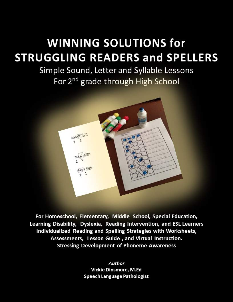 Winning Solutions for Struggling Readers and Spellers: Simple Sound, Letter and Syllable Lessons For 2 nd grade through High School For Homeschool, Elementary, Middle School, Special Education, Learn