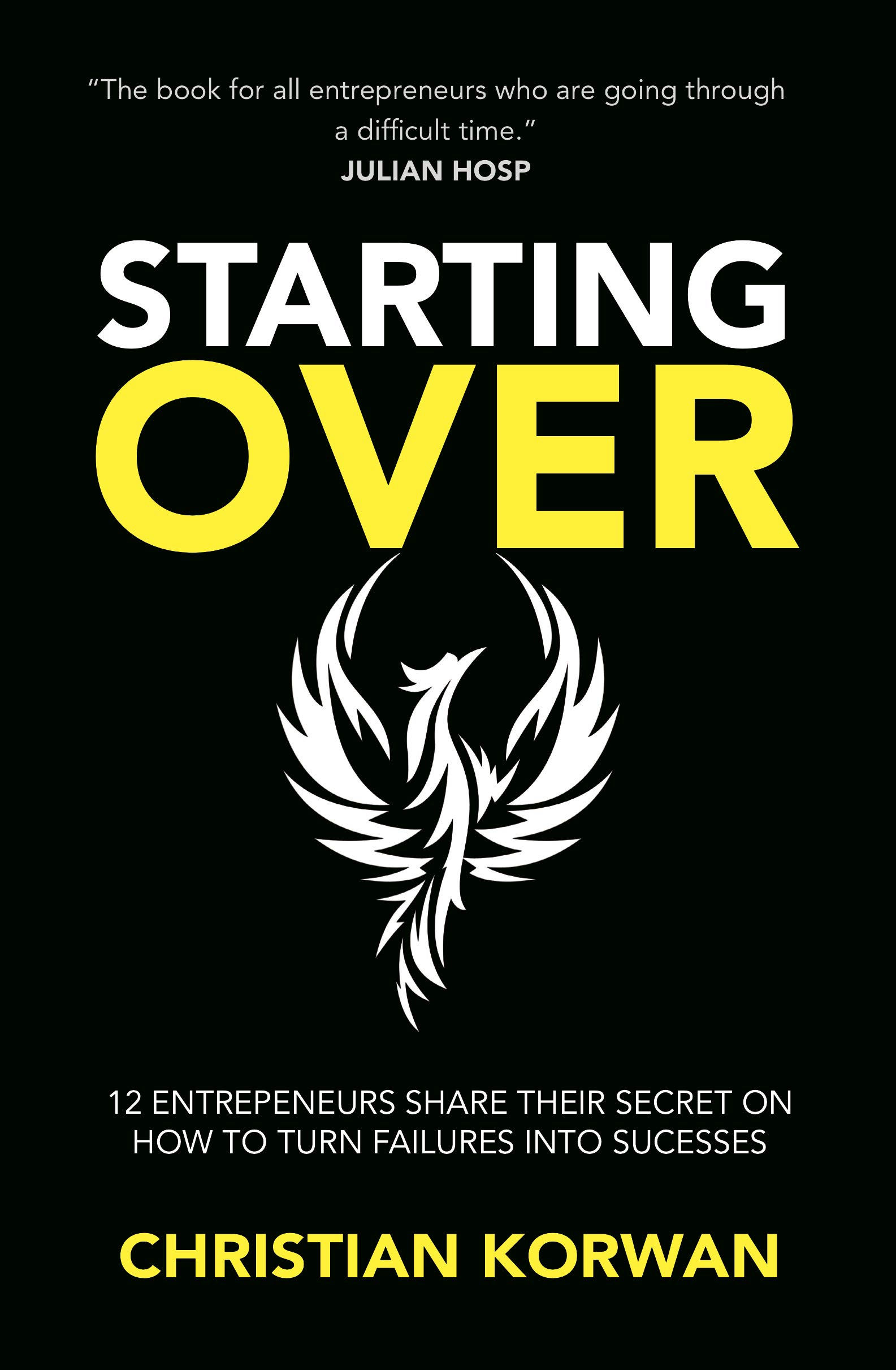 STARTING OVER: The successes and failures of 12 entrepreneurs like you