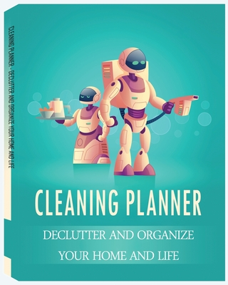 Cleaning Planner - Declutter and Organize your Home and Life: Cleaning Checklist for Keep The House Tidy and Clean- Housekeeping, House Cleaning Schedule, Housekeeping Planner