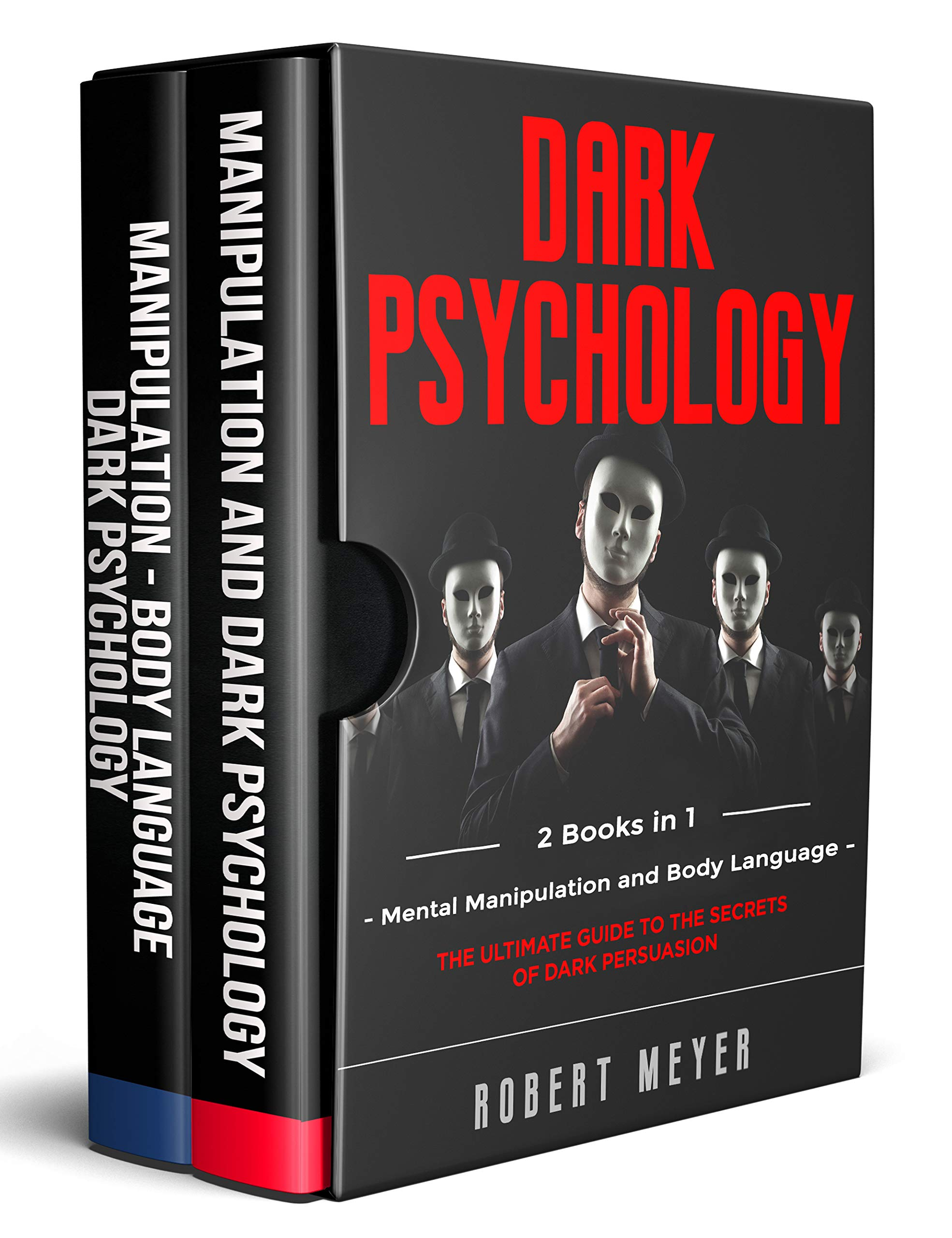 Dark Psychology : 2 Books in 1 - Mental Manipulation and Body Language. The Ultimate Guide to the Secrets of Persuasion.