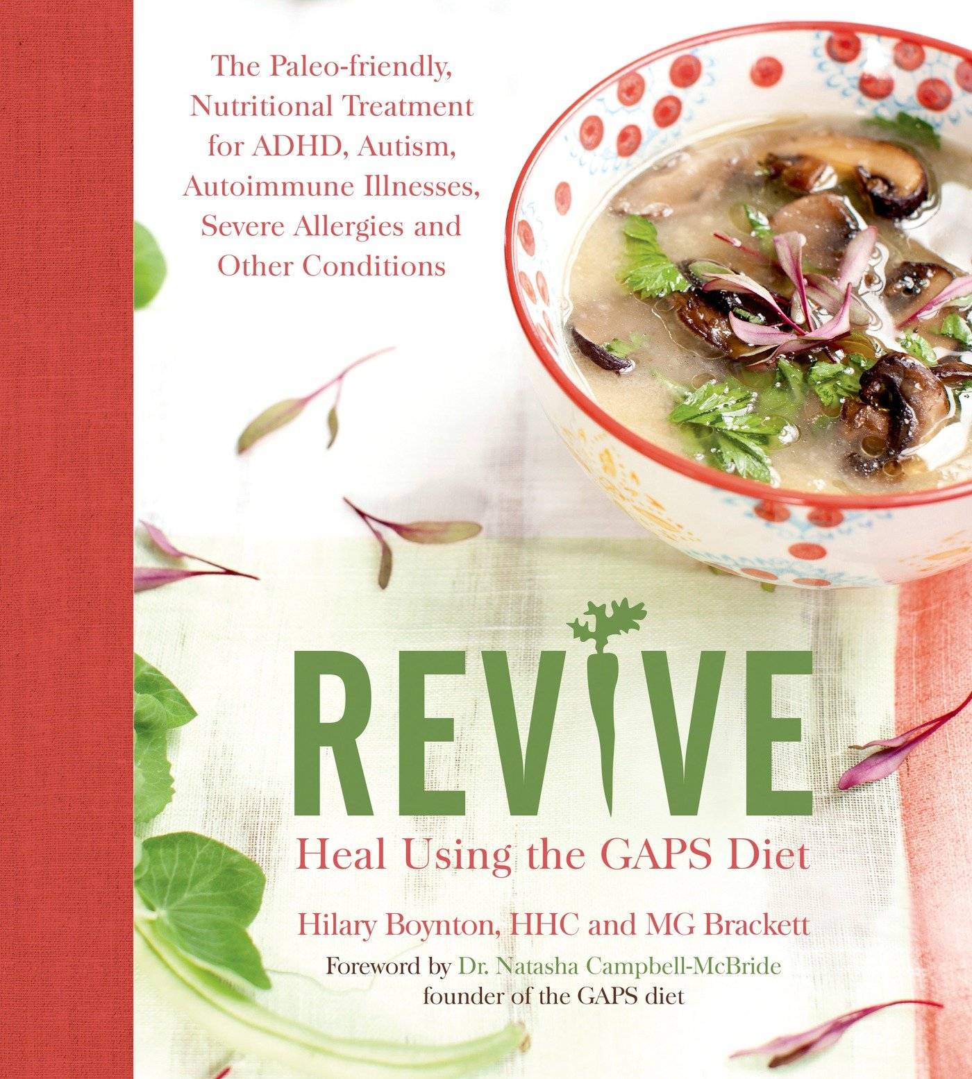 REVIVE: Heal Using the GAPS Diet: The Paleo-friendly, Nutritional Treatment for ADHD, Autism, Autoimmune Illnesses, Severe Allergies and Other Conditions