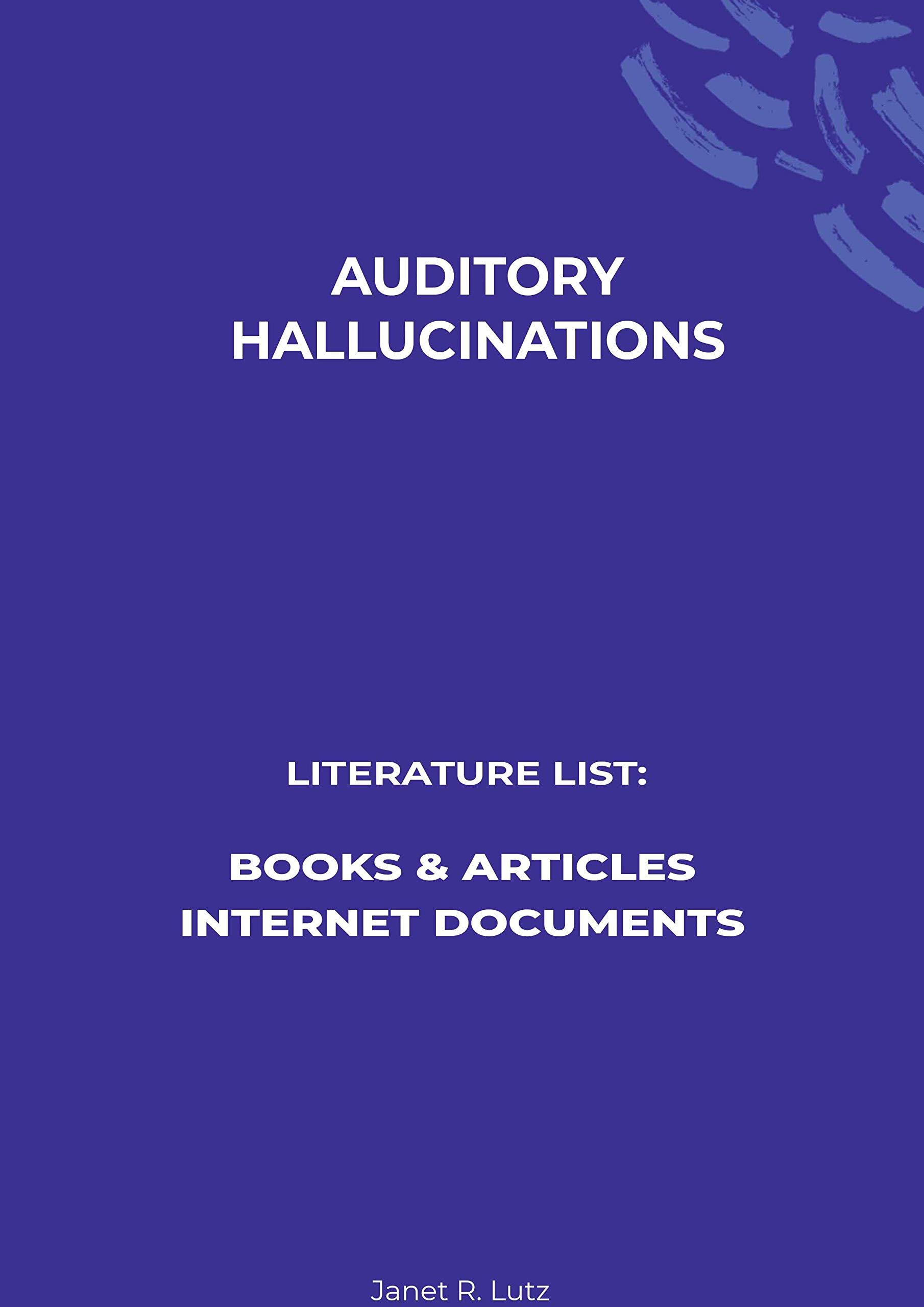 Auditory Hallucinations - Literature list: Books & Articles, Internet Documents