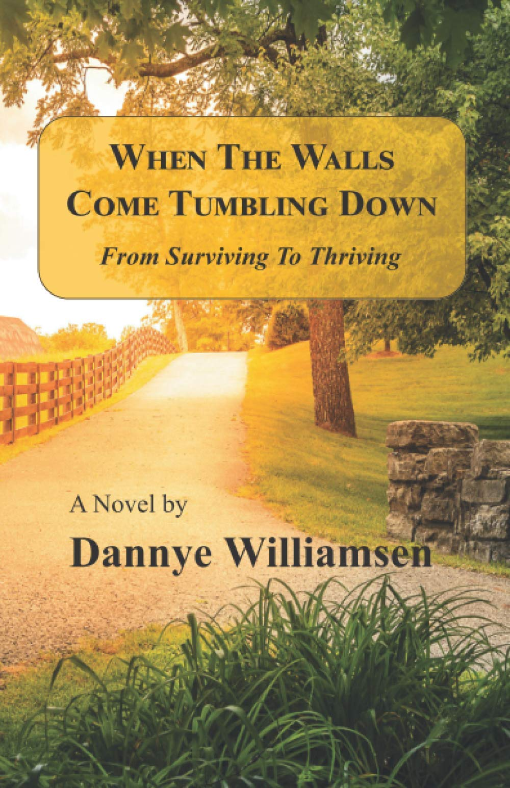 When The Walls Come Tumbling Down: From Surviving To Thriving