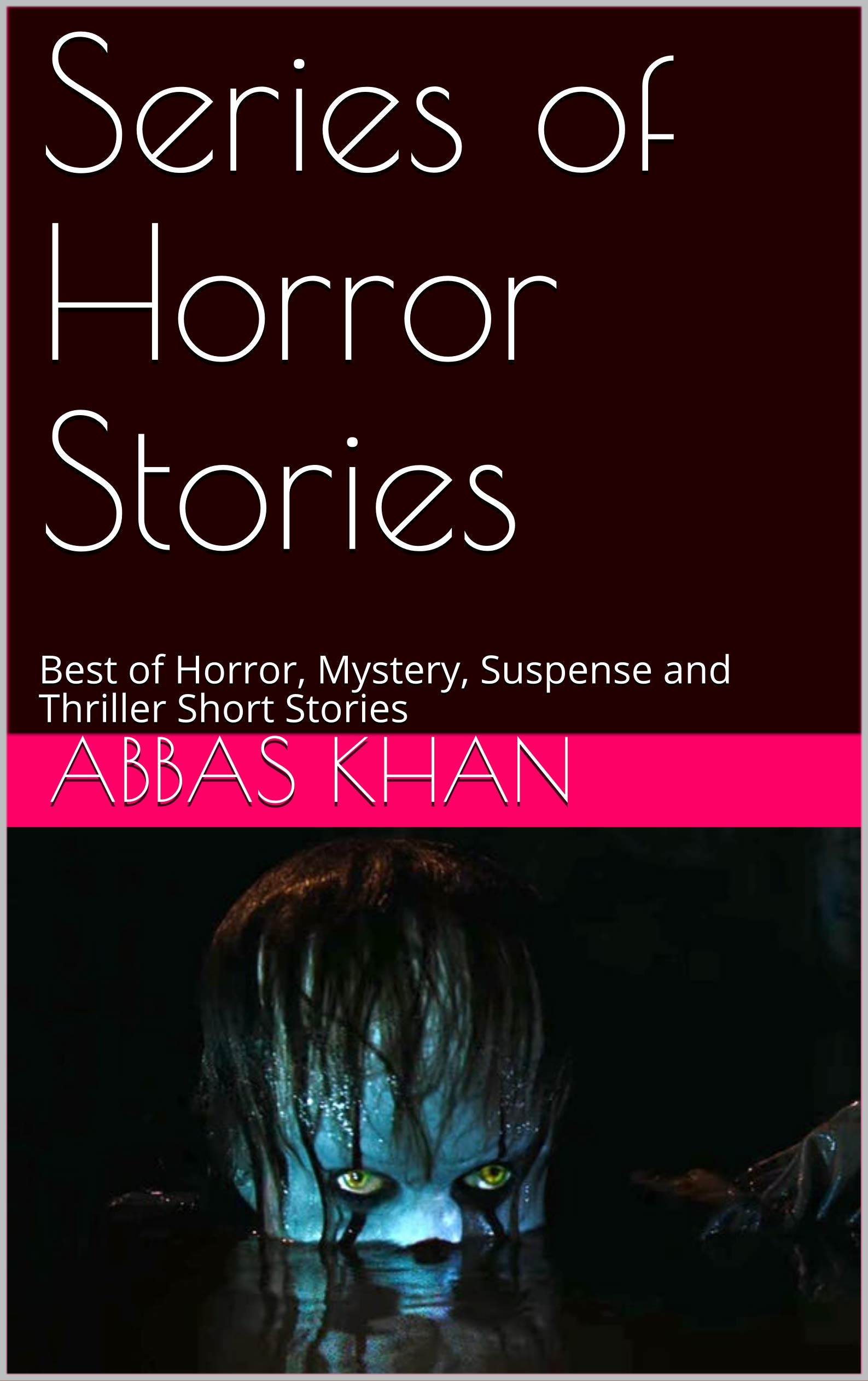 Series of Horror Stories : Best of Horror, Mystery, Suspense and Thriller Short Stories