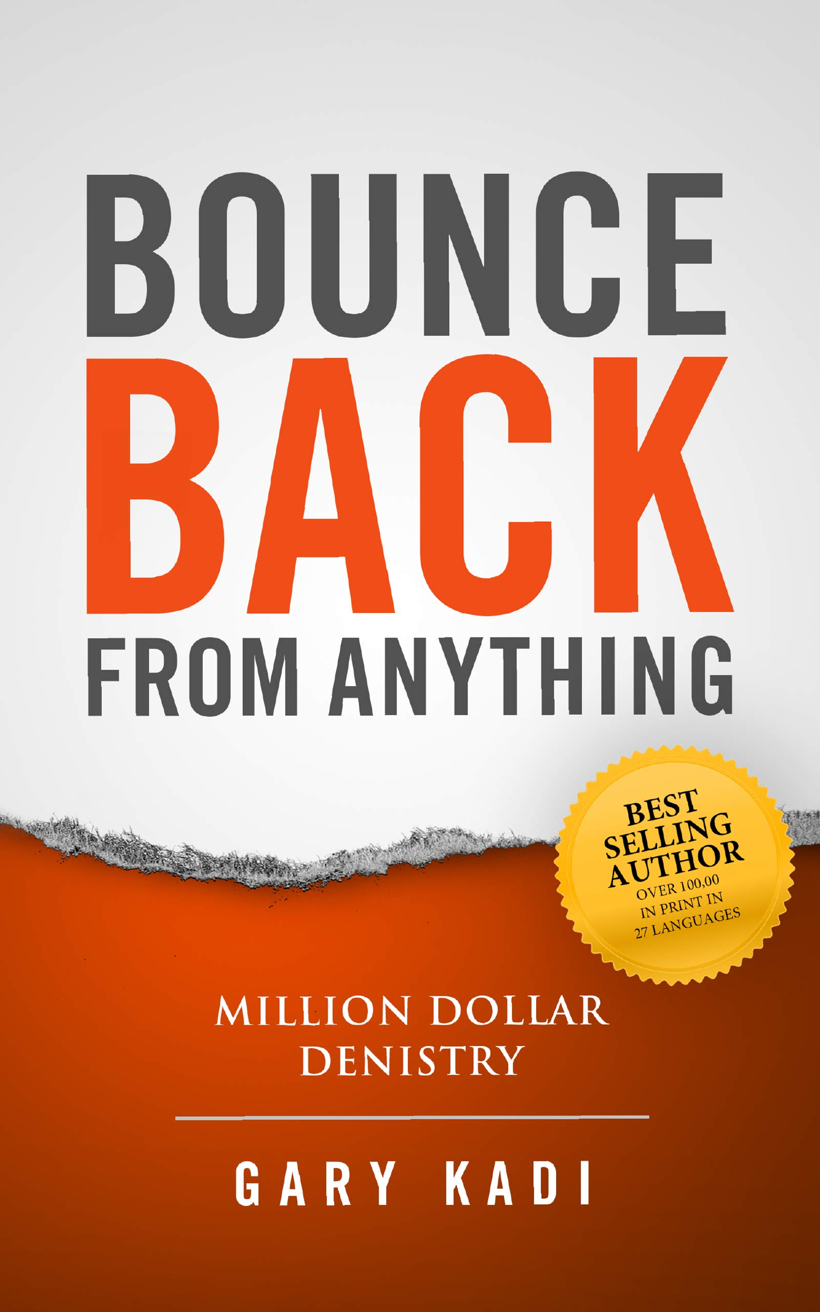 Million Dollar Dentistry: Bounce Back from Anything: Limited Edition